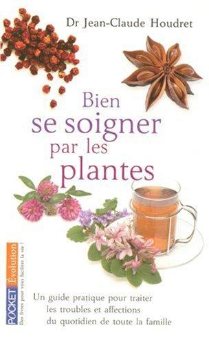 Livre bien se soigner par les plantes un guide pratique pour traiter les troubles et - Plantes succulentes guide pratique ...