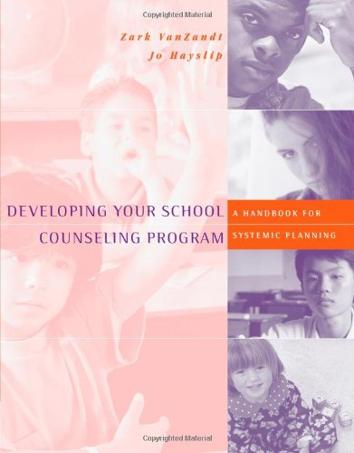 Developing Your School Counseling Program: A Handbook for...