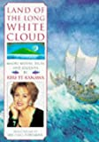 img - for By Pavilion Books Land of the Long White Cloud: Maori Myths, Tales and Legends [Paperback] book / textbook / text book
