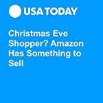 Christmas Eve Shopper? Amazon Has Something to Sell | Eli Blumenthal