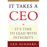 It Takes a CEO: Its Time to Lead with Integrity by Leo Hindery  (Nov 7, 2005)