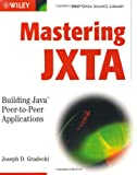 img - for Mastering JXTA: Building Java Peer-to-Peer Applications (Java Open Source Library) book / textbook / text book