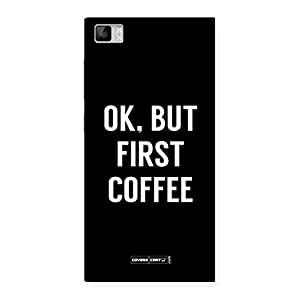 Gorgeous Ok But First Coffee Black Back Case Cover for Xiaomi Mi3