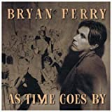As Time Goes Bypar Bryan Ferry