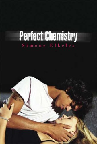 Perfect Chemistry (Perfect Chemistry Trilogy, #1)