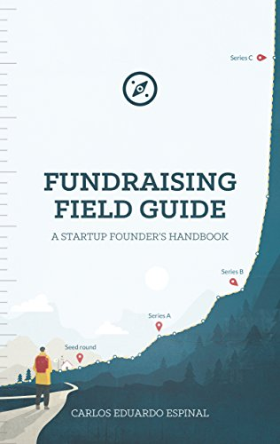 Fundraising Field Guide: A Startup Founder's Handbook for Venture Capital (Venture Capital Term Sheet compare prices)