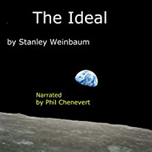The Ideal (       UNABRIDGED) by Stanley Grauman Weinbaum Narrated by Phil Chenevert