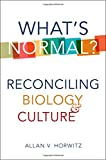 img - for What's Normal?: Reconciling Biology and Culture book / textbook / text book