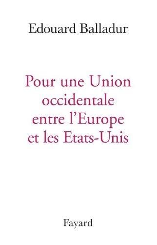 Pour une Union occidentale entre l'Europe et les Etats-Unis (Documents)