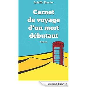 Carnet De Voyage D'Un Mort D�butant - Isabelle Bouvier