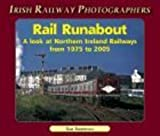 Sam Somerville Rail Runabout: A Look at Northern Ireland Railways from 1975-2005: Northern Ireland Railways from 1976-2002 (Irish Railway Photographers)