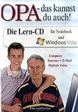 Opa - das kannst Du auch. CD: Die Lern-CD für Notebooks und Vista