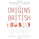 The Origins of the British: A Genetic Detective Storyby Stephen Oppenheimer