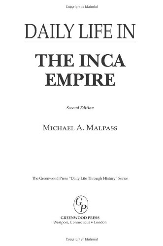 Daily Life in the Inca Empire (The Greenwood Press Daily Life Through History Series)