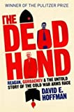 Image of The Dead Hand: Reagan, Gorbachev and the Untold Story of the Cold War Arms Race