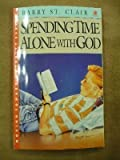 img - for Spending Time Alone With God (Moving Toward Maturity Series, Book 2 & Leader Guide) book / textbook / text book