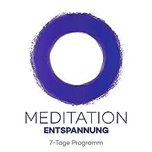 Meditation Entspannung: 7-Tage Programm Hörbuch von Kim Fleckenstein Gesprochen von: Kim Fleckenstein