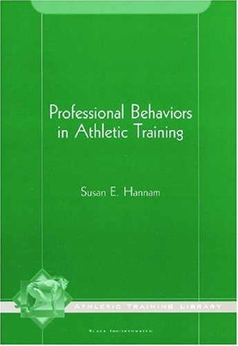 Professional Behaviors in Athletic Training (The Athletic...