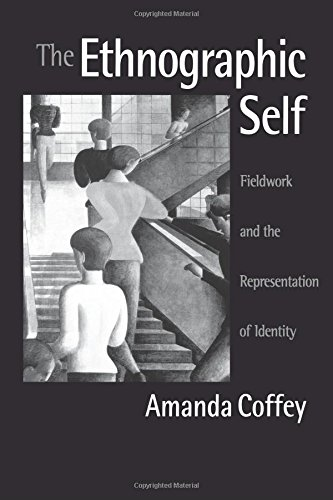 The Ethnographic Self: Fieldwork and the Representation of Identity