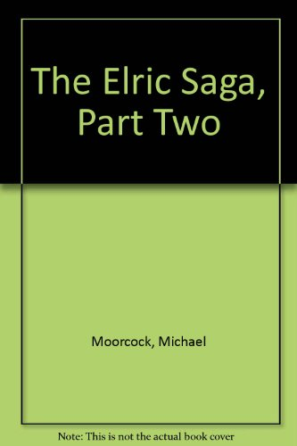 The Elric Saga, Part Two (Elric Saga Part Ii compare prices)