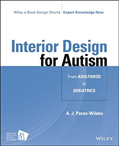 Interior Design for Autism from Adulthood to Geriatrics (Wiley E-book Design Shorts) by Wiley
