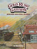 Gold Rush Gateway: Skagway and Dyea Alaska (0933126484) by Stan Cohen