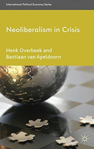 Neoliberalism in Crisis (International Political Economy Series)
