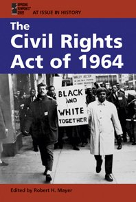 The Civil Rights Act of 1964 (At Issue in History)