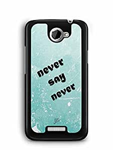YuBingo Never say never Designer Mobile Case Back Cover for HTC One X