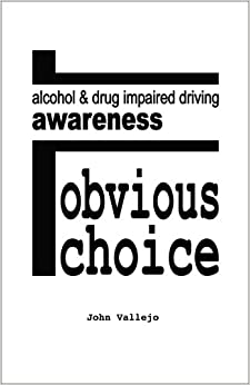 Obvious Choice: Alcohol & Drug Impaired Driving Awareness Mass Market