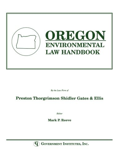Oregon Environmental Law Handbook (State Environmental Law Handbooks)