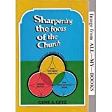 Sharpening the Focus of the Church (0802479022) by Gene A. Getz