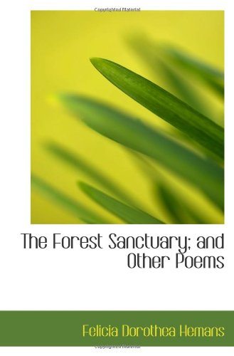 The Forest Sanctuary; and Other Poems