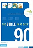 img - for The Bible in 90 Days: An Extraordinary Experience with the Word of God book / textbook / text book