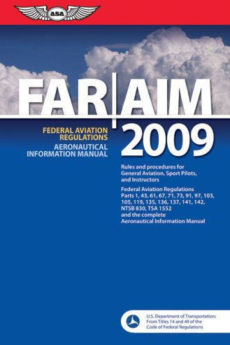 FAR/AIM 2009: Federal Aviation Regulations/Aeronautical Information Manual (FAR/AIM series)