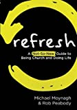 img - for Refresh: A Not-So-New Guide to Being Church and Doing Life by Michael Moynagh (2016-05-20) book / textbook / text book