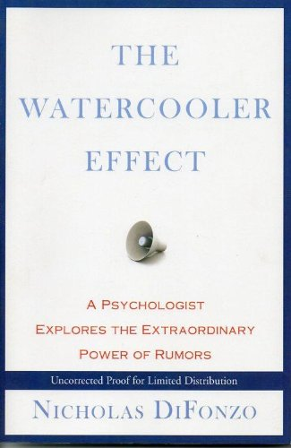The Watercooler Effect: A Psychologist Explores the Extraordinary Power of Rumors (The Water Cooler Effect compare prices)