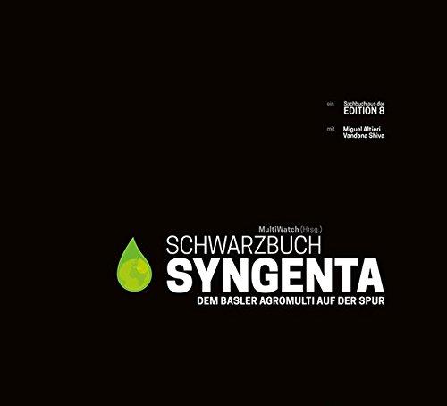 schwarzbuch-syngenta-dem-basler-agromulti-auf-der-spur