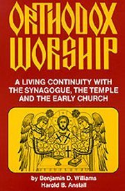 Orthodox Worship: A Living Continuity With the Temple, the Synagogue and the Early Church