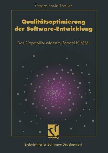 Qualitätsoptimierung der Software-Entwicklung: Das Capability Maturity Model (CMM) (German Edition)