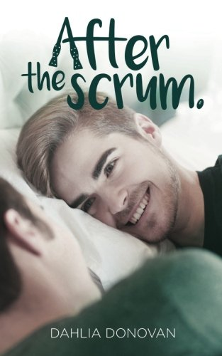 After the Scrum, by Dahlia Donovan