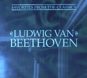 Beethoven - Favorites from the Classics Ludwig Van Beethoven - Zortam Music