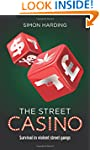 The Street Casino: Survival in Violen...
