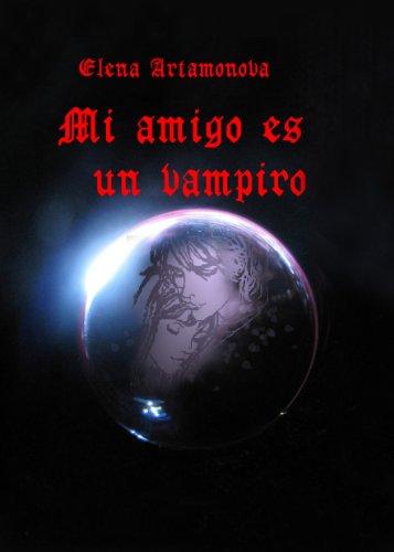 Elena Artamonova - Mi amigo es un vampiro (El aula del Misterio - Mi amigo es un vampiro)