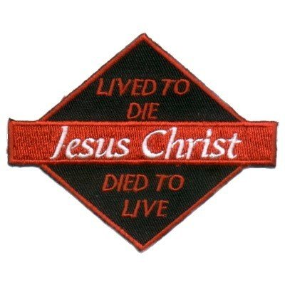 JESUS CHRIST DIED TO LIVE Christian Biker Patch Cool!!!
