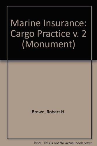 Marine Insurance: Cargo Practice v. 2 (Monument)