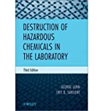 img - for [ DESTRUCTION OF HAZARDOUS CHEMICALS IN THE LABORATORY - GREENLIGHT ] By Lunn, George ( Author) 2012 [ Hardcover ] book / textbook / text book