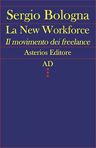 La new workforce. Il movimento dei freelance