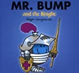 Roger Hargreaves Mr. Bump and the Knight (Mr. Men & Little Miss Magic)