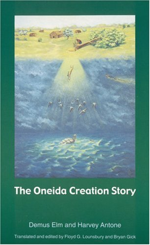 The Oneida Creation Story (Sources of American Indian Oral Literature)